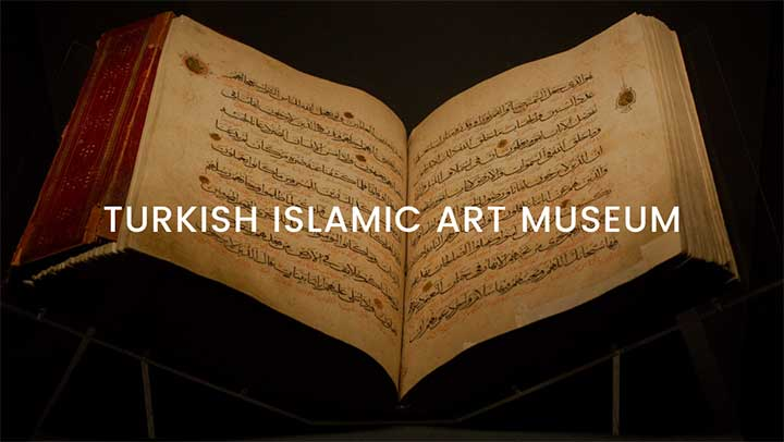 Turkish Islamic Art Museum